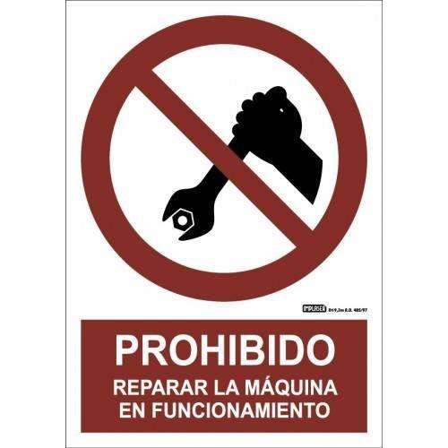 PROHIBIDO REPARAR LA MÁQUINA EN FUNCIONAMIENTO A4 Y A3